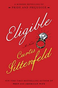 eligible-by-curtis-sittenfield-2016-x-200